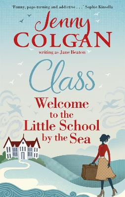 Maggie Adair: #1 Class: Welcome to the Little School by the Sea by Jenny Colgan