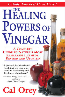 The Healing Powers Of Vinegar, Revised by Cal Orey