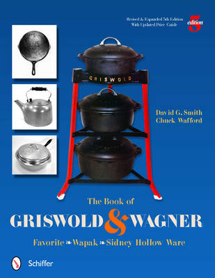 The Book of Griswold & Wagner by David G. Smith