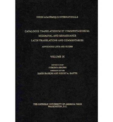 Catalogus Translationum et Commentariorum, Volume 9 by Virginia Brown