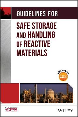 Guidelines for Safe Storage and Handling of Reactive Materials by Center for Chemical Process Safety (CCPS)