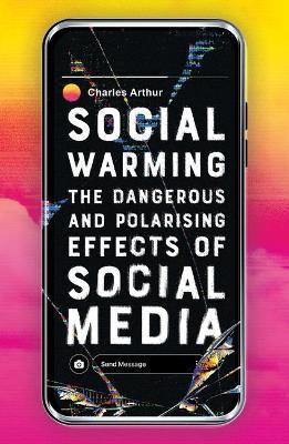 Social Warming by Charles Arthur