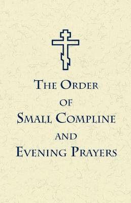 The Order of Small Compline and Evening Prayers by NY Jordanville