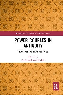Power Couples in Antiquity: Transversal Perspectives by Anne Bielman Sanchez