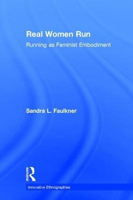 Real Women Run by Sandra L. Faulkner