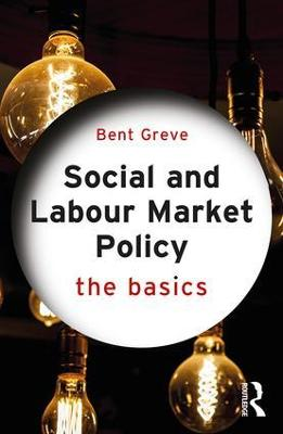 Social and Labour Market Policy by Bent Greve