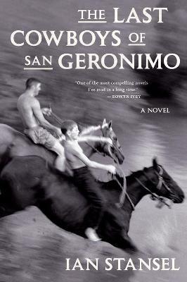 Last Cowboys of San Geronimo by Ian Stansel