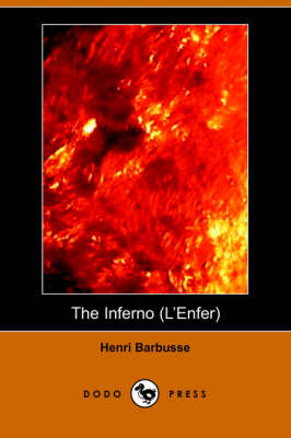 The Inferno (L'Enfer) (Dodo Press) by Henri Barbusse