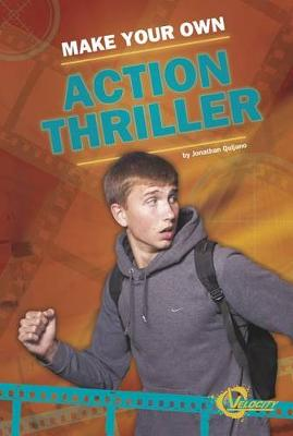 Make Your Own Action Thriller by Jonathan Quijano