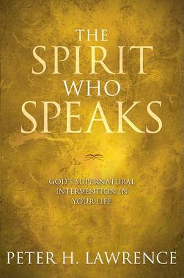 Spirit Who Speaks. the by Peter Lawrence
