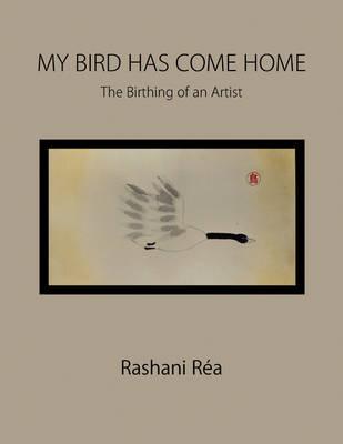 My Bird Has Come Home by Rashani Ra