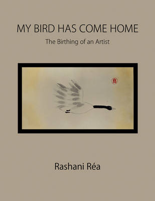 My Bird Has Come Home by Rashani Ra