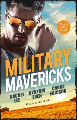 Military Mavericks/A Soldier's Redemption/Confessions/Army Ranger Redemption by Cynthia Eden