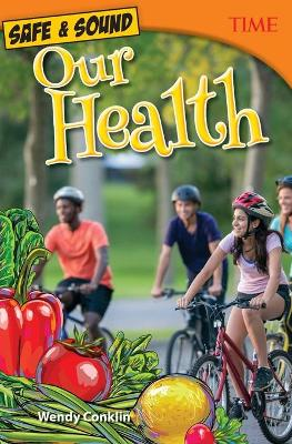 Safe & Sound: Our Health by Wendy Conklin
