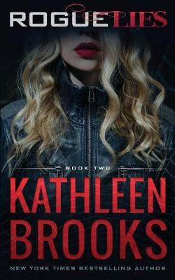 Rogue Lies by Kathleen Brooks