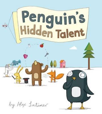 Penguin's Hidden Talent by Alex Latimer