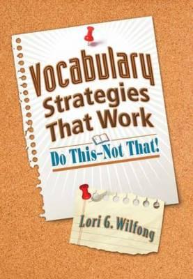 Vocabulary Strategies That Work by Lori G. Wilfong