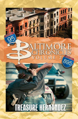 Baltimore Chronicles Volume Two by Treasure Hernandez