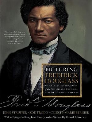 Picturing Frederick Douglass by Celeste-Marie Bernier