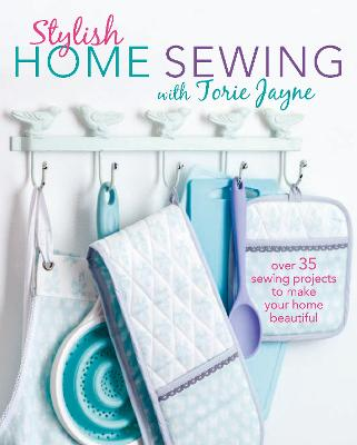 Stylish Home Sewing by Torie Jayne
