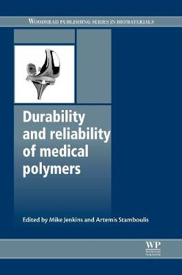 Durability and Reliability of Medical Polymers by Mike Jenkins