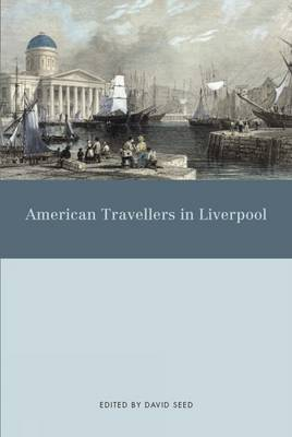 American Travellers in Liverpool by David Seed