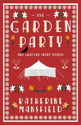 Garden Party and Collected Short Stories by Katherine Mansfield