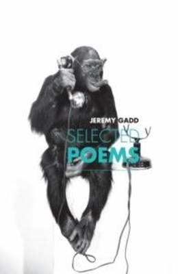 Selected Poems by Jeremy Gadd