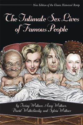 Intimate Sex Lives Of Famous People by David Wallechinsky