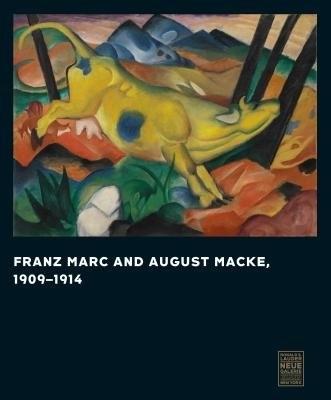 Franz Marc and August Macke, 1909-1014 by Vivian Endicott Barnett