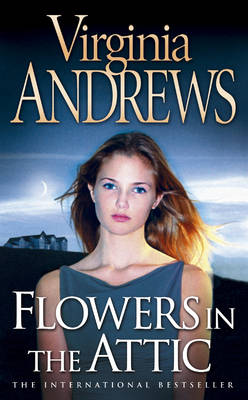 Flowers in the Attic by Virginia Andrews
