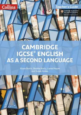 Cambridge IGCSE (R) English as a Second Language Teacher Guide by Alison Burch