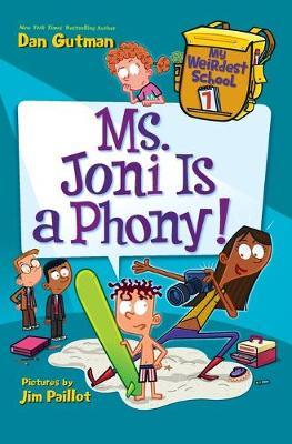 My Weirdest School #7: Ms. Joni Is a Phony! by Dan Gutman