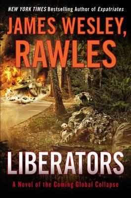 Liberators by James Wesley Rawles