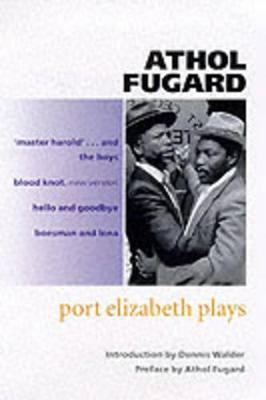 Port Elizabeth Plays by Athol Fugard