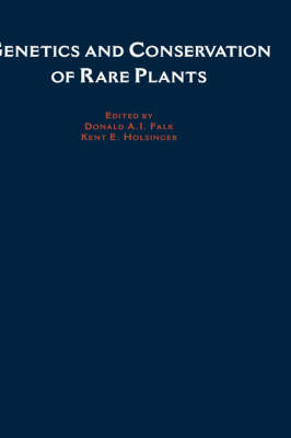 Genetics and Conservation of Rare Plants by Donald A. Falk