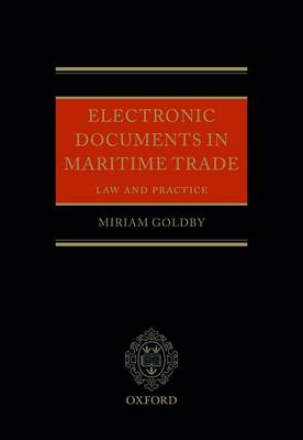 Electronic Documents in Maritime Trade by Miriam Goldby
