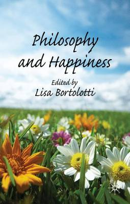 Philosophy and Happiness by Lisa Bortolotti