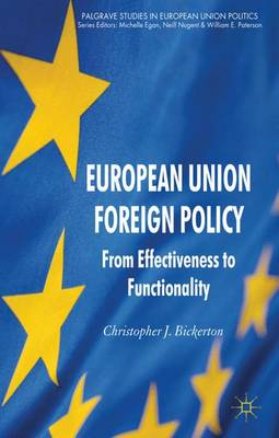 European Union Foreign Policy by Christopher J. Bickerton