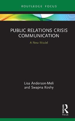 Public Relations Crisis Communication: A New Model book