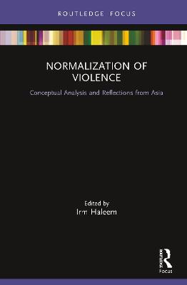 Normalization of Violence: Conceptual Analysis and Reflections from Asia book