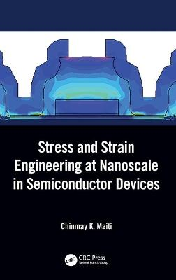 Stress and Strain Engineering at Nanoscale in Semiconductor Devices book
