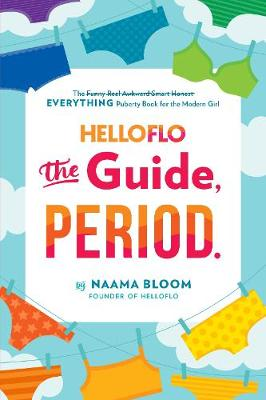 Helloflo: The Guide, Period. by Naama Bloom