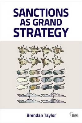Sanctions as Grand Strategy by Brendan Taylor