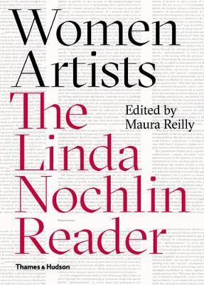 Women Artists:The Linda Nochlin Reader by Maura Reilly