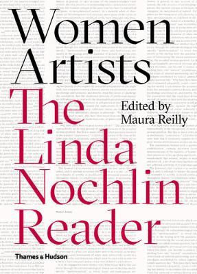 Women Artists:The Linda Nochlin Reader by Maura Reilly
