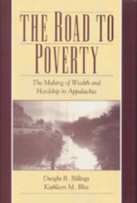 The Road to Poverty by Dwight B. Billings
