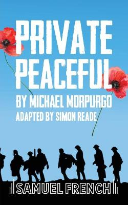 Private Peaceful: A Play For A Small Ensemble by Simon Reade
