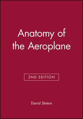 Anatomy of the Aeroplane by Darrol Stinton