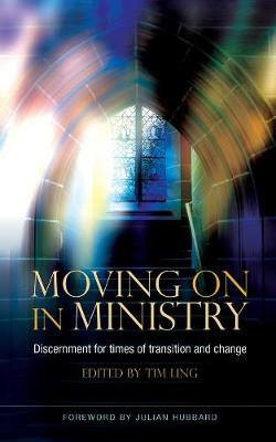 Moving On in Ministry by Timothy J. M. Ling